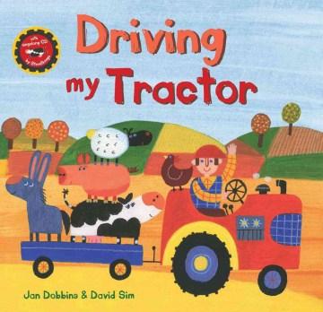 Driving my tractor / Jan Dobbins and David Sim.