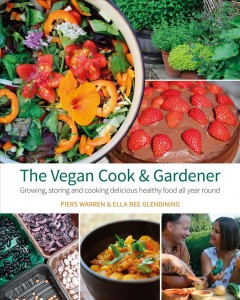 The vegan cook & gardener : growing, storing and cooking delicious healthy food all year round , book cover