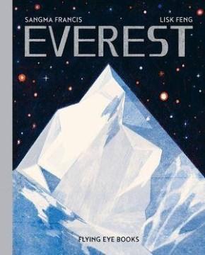 Everest / [text, Angela] Sangma Francis ; [illustrations] Lisk Feng.