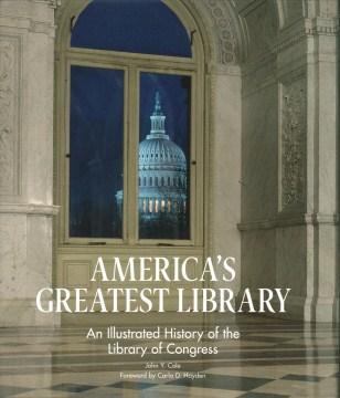 La biblioteca más grande de Estados Unidos: una ilustrada sutory de la Biblioteca del Congreso, portada del libro.
