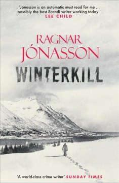 Winterkill by Ragnar Jonasson ; translated from the French edition by David Warriner.