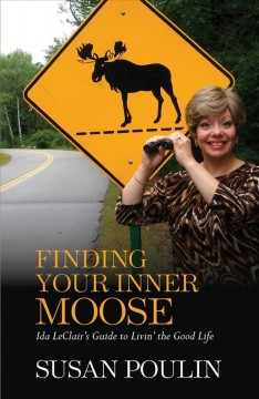 Finding your inner moose : Ida LeClair