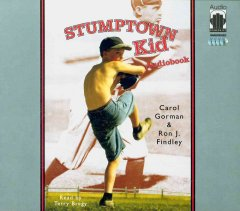 Stumptown kid [sound recording] by Carol Gorman & Ron J. Findley.