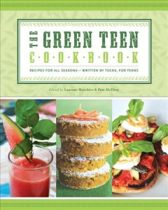 The Green Teen Cookbook by Laurane Marchive & Pam McElroy