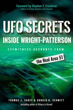 Secretos ovni dentro de los relatos de testigos presenciales de Wright-Patterson del Área Real 51, portada del libro