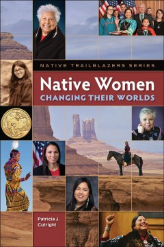 Native Women Changing Their Worlds by Patricia J. Cutright