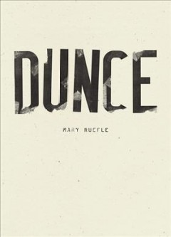 Dunce / Mary Ruefle