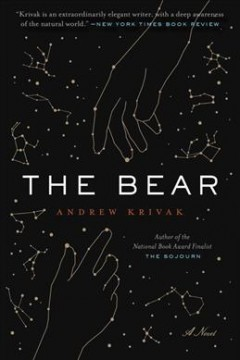 The Bear, by Andrew Krivak
