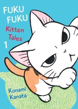 Fuku Fuku: Kitten Tales by Kanata Konami