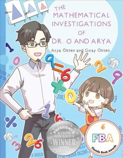 The Mathematical Investigations of Dr. O and Arya