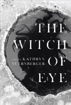The Witch of Eye: Essays
