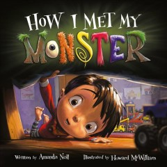 How I met my monster / written by Amanda Noll ; illustrated by Howard McWilliam.