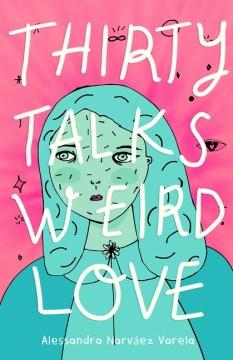 Thirty Talks Weird Love, book cover