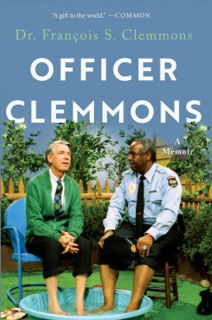 Officer Clemmons: A Memoir, by Francois Clemmons