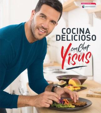Cocina Delicioso Con Chef Yisus