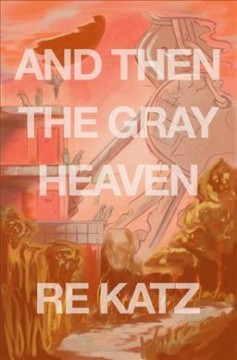 And then the gray heaven, by re katz