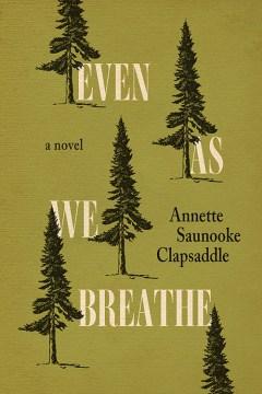 Even as we breathe : a novel
