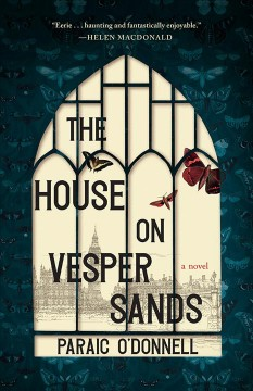 The house on Vesper Sands : a novel / Paraic O
