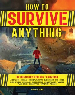 How To Survive Anything: The Ultimate Readiness Guide