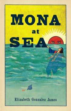 Mona at Sea, by Elizabeth Gonzalez James