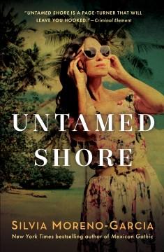Untamed Shore—Silvia Morena Garcia