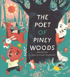 The poet of Piney Woods by by Bob Raczka ; art by Kevin & Kristen Howdeshell.