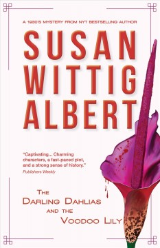 The Darling Dahlias and the voodoo lily by Susan Wittig Albert.