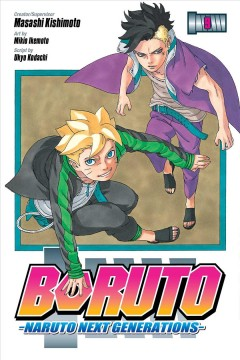 Boruto : Naruto next generations. Volume 9, Up to you / creator/supervisor, Masashi Kishimoto ; art by Mikio Ikemoto ; script by Ukyo Kodachi ; translation: Mari Morimoto ; touch-up art & lettering: Snir Aharon.