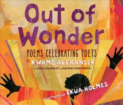 Out of wonder by Kwame Alexander with Chris Colderley and Marjory Wentworth.