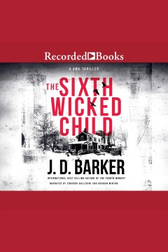 The sixth wicked child / J.D. Barker.