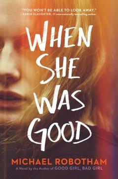 When she was good / Michael Robotham.