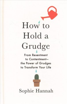 How to hold a grudge :