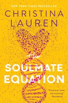The soulmate equation / Christina Lauren.