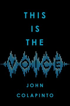 This is the voice / John Colapinto.