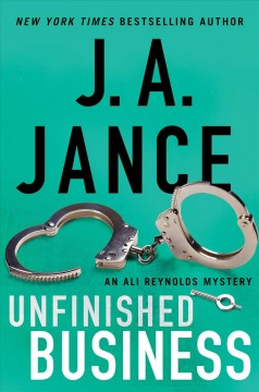 Unfinished business by J.A. Jance.