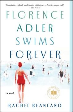 """""""Florence Adler Swims Forever"""" - Rachel Beanland"""
