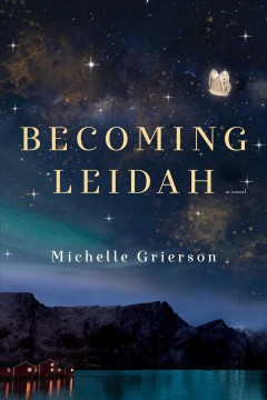 Becoming Leidah / Michelle Grierson.