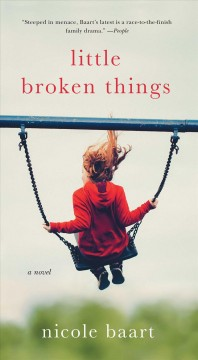 Little broken things: a novel / Nicole Baart.