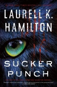 Sucker Punch by Laurel K Hamilton