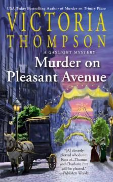 Murder on Pleasant Avenue / Victoria Thompson.