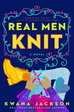 Real men knit / Kwana Jackson.