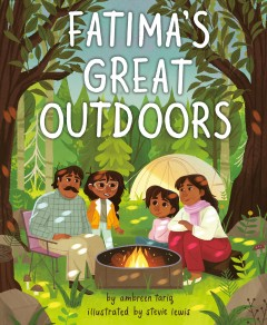 Fatima's great outdoors by by Ambreen Tariq ; illustrated by Stevie Lewis.