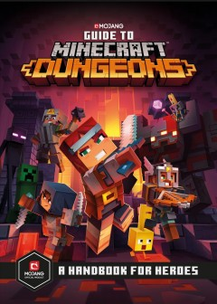 Guide to Minecraft dungeons by written by Stephanie Milton ; illustrations by Ryan Marsh.