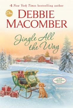 Jingle all the way : a novel / Debbie Macomber