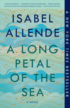 """Long Petal of the Sea""-Isabel Allende"