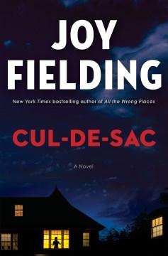 Cul-de-sac by Joy Fielding.