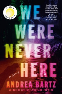 We were never here by Andrea Bartz.