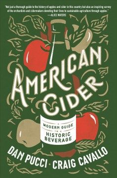 American Cider: A Modern Guide to a Historic Beverage, by Dan Pucci