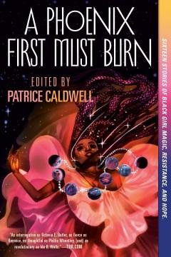 A Phoenix First Must Burn, an anthology (ebook)