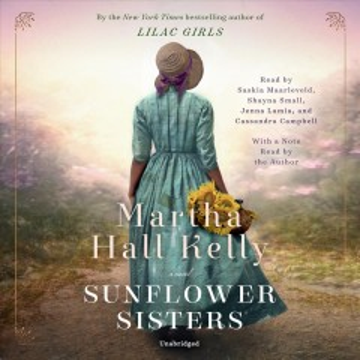 Sunflower sisters : a novel / Martha Hall Kelly.